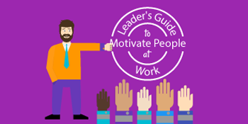 Leader's Guide to Motivate People at Work [Infographic]