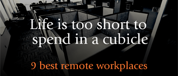 Best Remote Workplaces Outside Your Cubicle